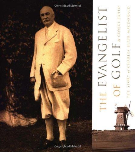 9781886947207: Evangelist of Golf: The Story of Charles Blair MacDonald