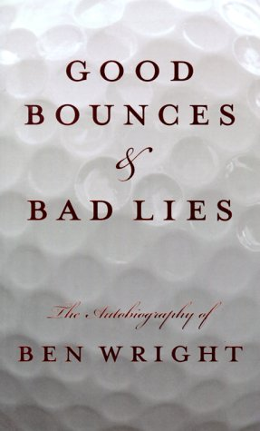 9781886947221: Good Bounces & Bad Lies: The Autobiography of Ben Wright