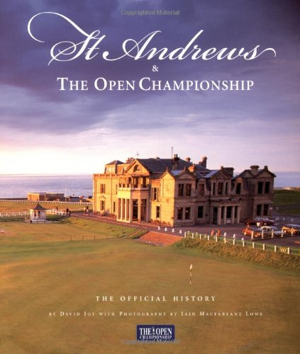 St. Andrews & the Open Championships: The Official History: Joy, David (text) & Iain MacFarlane...