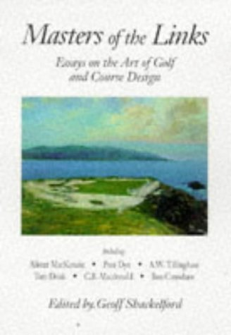 9781886947276: Masters of the Links: Essays on the Art of Golf and Course Design