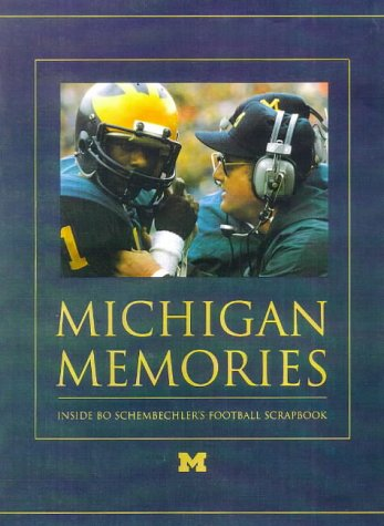Michigan Memories: Inside Bo Schembechler's Football Scrapbook (1886947449) by Bo Schembechler; Dan Ewald