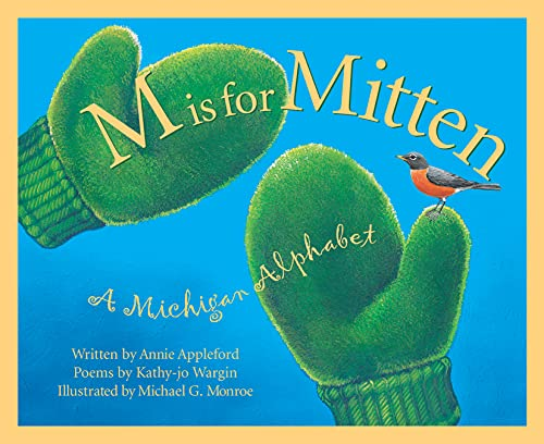 M is for Mitten: The Michigan Alphabet: A Michigan Alphabet (Sleeping Bear Press alphabet books): ...
