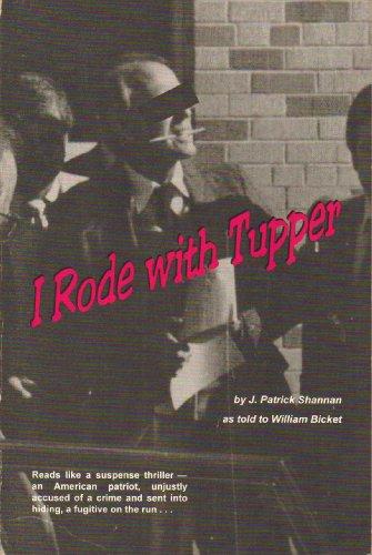 I Rode with Tupper: J. Patrick Shannan, William Bicket