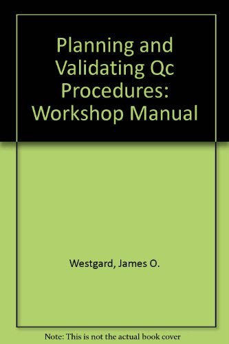 Planning and Validating Qc Procedures: Workshop Manual (9781886958043) by Westgard, James O.
