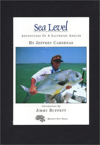 Sea Level: Adventures of a Saltwater Angler: Cardenas, Jeffrey