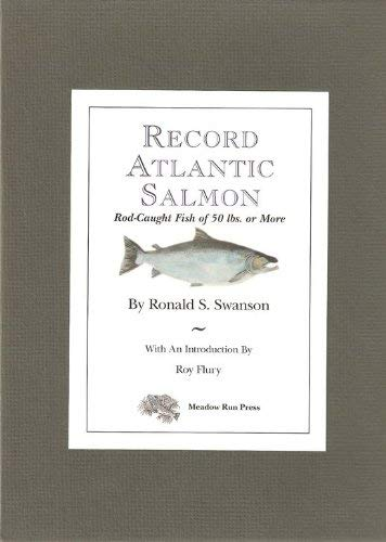 Record Atlantic Salmon: Swanson, Ronald S.