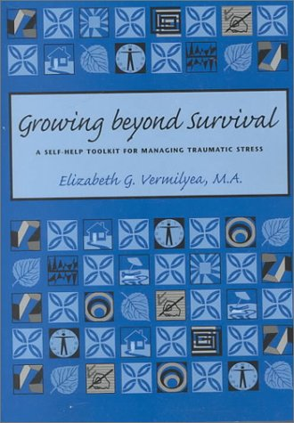 9781886968097: Growing Beyond Survival: A Self-Help Toolkit for Managing Traumatic Stress