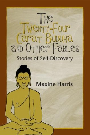 The Twenty-Four Carat Buddha And Other Fables: Stories Of Self-Discovery (SCARCE FIRST EDITION, F...