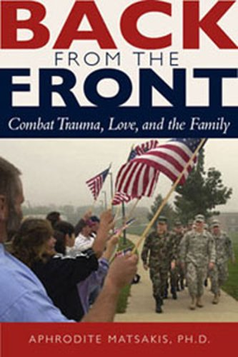 Back from the Front: Combat Trauma, Love,: Aphrodite Matsakis
