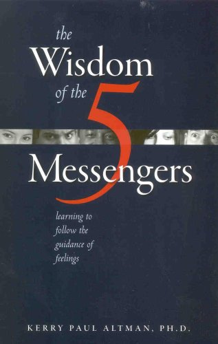 9781886968196: The Wisdom of the Five Messengers: Learning to Follow the Guidance of Feelings