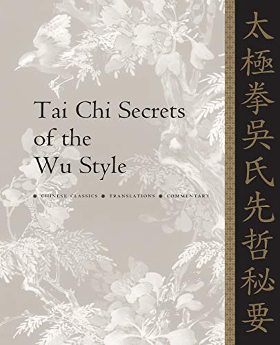 9781886969179: Tai Chi Secrets of the Wu Style: Chinese Classics, Translations, Commentary