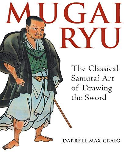 9781886969186: Mugai Ryu: The Classical Japanese Art of Drawing the Sword