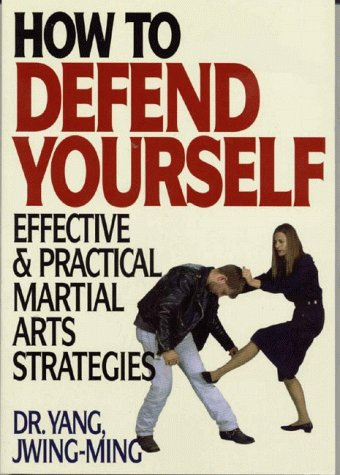 9781886969346: How to Defend Yourself: Effective & Practical Martial Arts Strategies