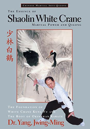 9781886969353: The Essence of Shaolin White Crane: Martial Power and Qigong