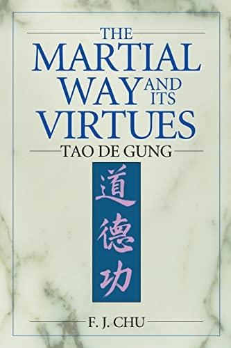 9781886969698: The Martial Way and Its Virtues: Tao De Gung
