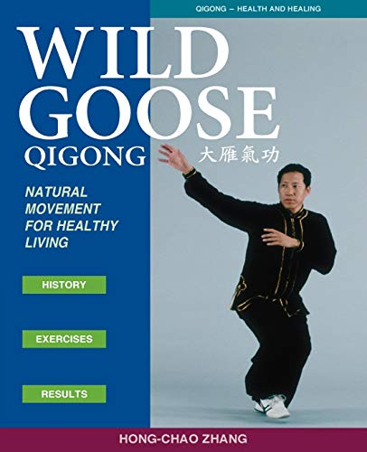 9781886969780: Wild Goose Qigong: Natural Movement for Healthy Living