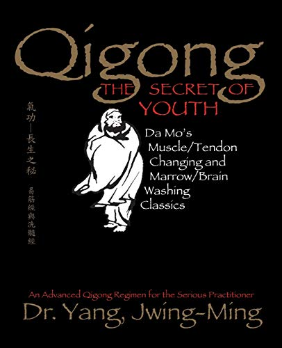 9781886969841: Qigong, The Secret of Youth: Da Mo's Muscle/Tendon Changing and Marrow/Brain Washing Classics