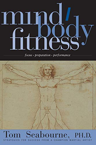 Mind/Body Fitness: Focus, Preparation, Performance