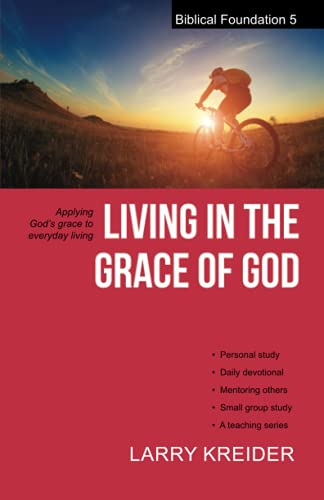 9781886973046: Living in the Grace of God (Biblical Foundation Series) (Volume 5)