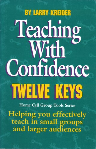 9781886973169: Teaching With Confidence: Helping You Effectively Teach in Small Groups and Larger Audiences