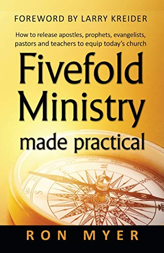 9781886973572: Fivefold Ministry Made Practical: How to Release Apostles, Prophets, Evangelists, Pastors And Teachers to Equip Today's Church