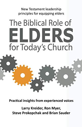 9781886973626: The Biblical Role of Elders for Today's Church: New Testament leadership principles for equipping elders