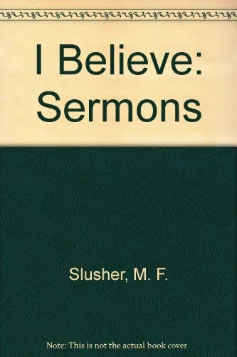 9781886983069: I Believe : Sermons