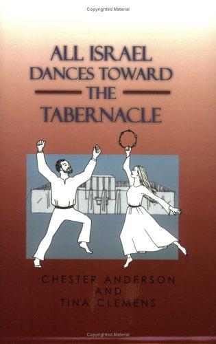 All Israel Dances Toward the Tabernacle: Clemens, Tina