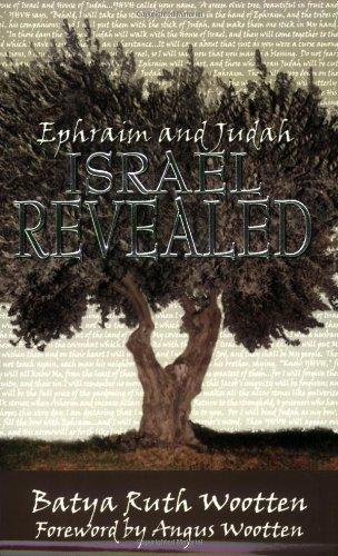 Ephraim and Judah: Israel Revealed: Wootten, Batya