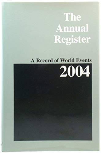 The Annual Register. A Record of World Events 2004: Lewis, D S (ed)