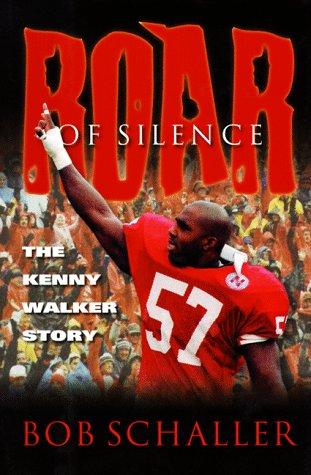 Roar of Silence : The Kenny Walker Story: Schaller, Bob
