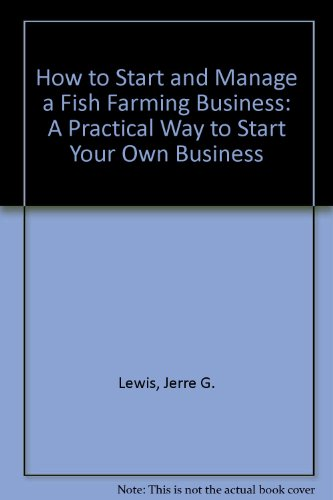 9781887005432: How to Start and Manage a Fish Farming Business: A Practical Way to Start Your Own Business