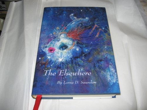 The Elsewhere : For Anyone Who Is or Has Ever Been a Child: Saunders, Lorna