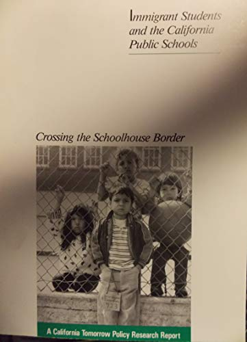 Crossing the Schoolhouse Border, Immigrant Students and the California Public Schools: Olsen, ...