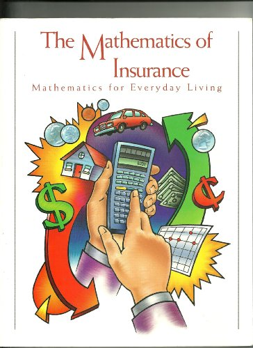 9781887050661: The Mathematics of Insurance (Mathematics for Everyday Living)