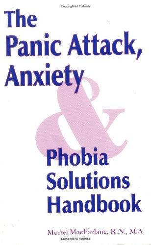 9781887053006: The Panic Attack Anxiety-Phobia Solutions Handbook