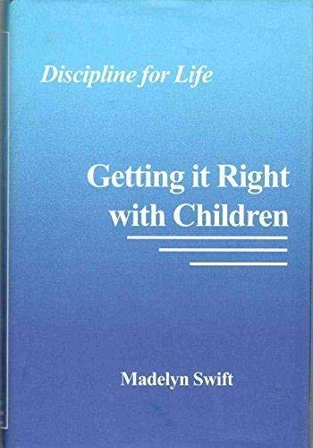 9781887069021: Getting It Right with Children: Discipline for Life