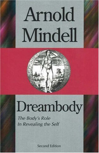 9781887078047: Dreambody: The Body's Role In Revealing the Self