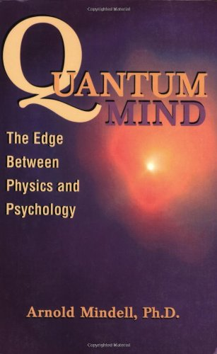 9781887078641: Quantum Mind: The Edge Between Physics and Psychology