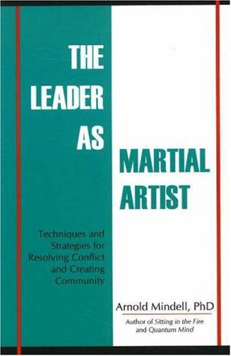 9781887078658: The Leader as Martial Artist: Techniques and Strategies for Revealing Conflict and Creating Community