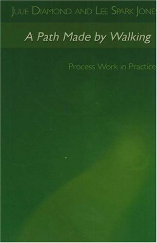 9781887078726: A Path Made by Walking: Process Work in Practice