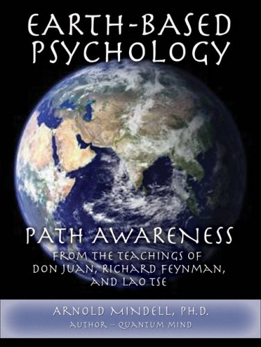 9781887078757: Earth-Based Psychology: Path Awareness from the Teachings of Don Juan, Richard Feynman and Lao Tse