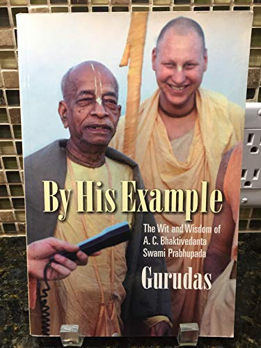 9781887089364: By His Example: The Wit and Wisdom of A.C. Bhaktivedanta Swami Prabhupada