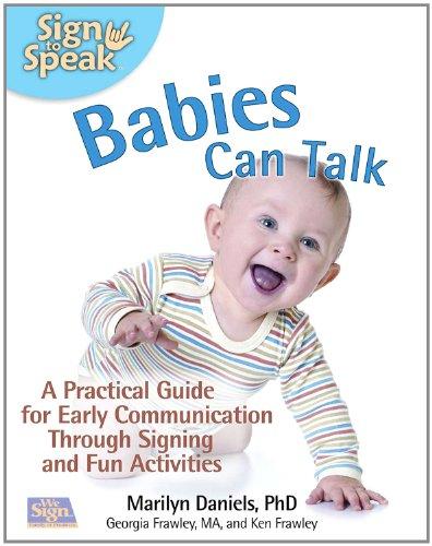 Babies Can Talk (Sign to Speak): Daniels, Marilyn; Frawley, Georgia; Frawley, Ken