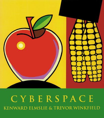 9781887123334: Cyberspace: Poetry by Kenward Elmslie & Art by Trevor Winkfield