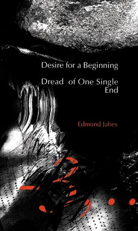 Desire for a Beginning/Dread of One Single End: Jabes, Edmond