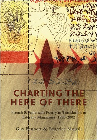 Charting the Here of There (Signed): Bennett, Guy; Beatrice Mousli