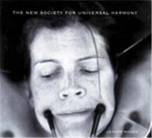 Lenore Malen: The New Society For Universal Harmony (9781887123679) by Jonathan Ames; Susan Canning; Jim Long; Geoffrey O'Brien; Barbara Tannenbaum; Mark Thompson