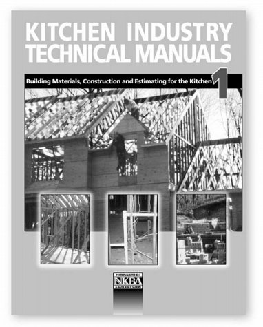 Kitchen Industry Technical Manuals, Volume 1, Building: National Kitchen &