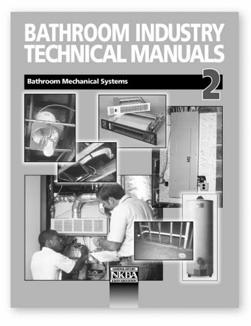 Bathroom Industry Technical Manuals 2: Bathroom Mechanical Systems